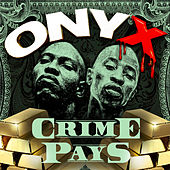 Crime Pays by Onyx