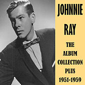 The Album Collection Plus 1951-1959 by Johnnie Ray