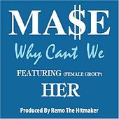 Why Can't We (feat. Her) von Mase
