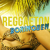 Reggaeton Borinquen by Various Artists