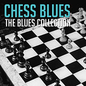 The Blues Collection: Chess Blues by Various Artists