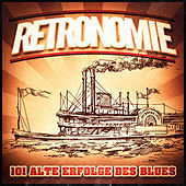 Retronomie, Vol. 3: 101 alte Erfolge des Blues (Wiedergabeliste mit einem Rückblick auf die Klassiker des Blues der 30er, 40er, 50er und 60er Jahre) by Various Artists