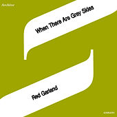 Where There Are Grey Skies de Red Garland