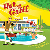 Hot off the Grill by Richard Evans