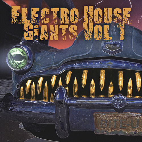 Electro House Giants, Vol. 1 by Various Artists