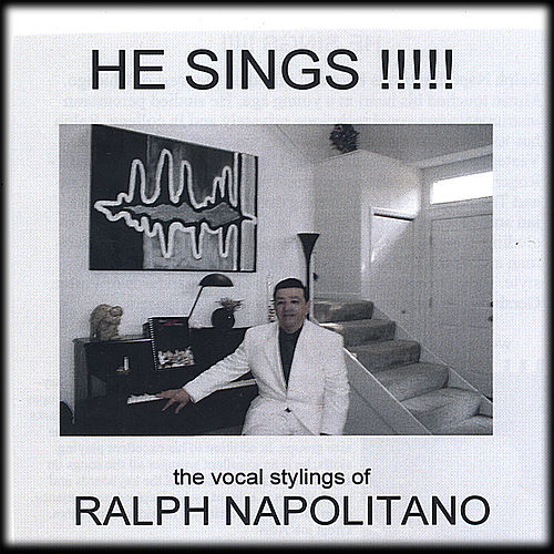 He Sings!!!!! by ralph napolitano