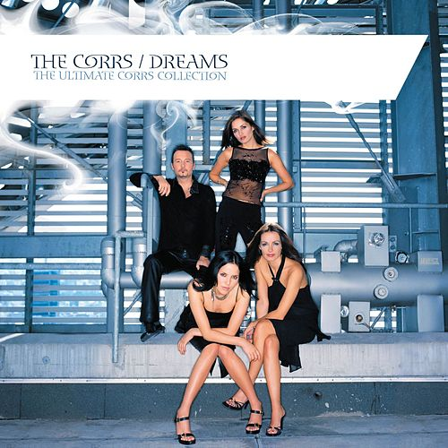 Dreams - The Ultimate Corrs Collection [W/Bonus Track] by The Corrs