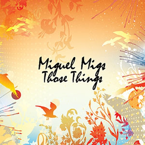 Those Things by Miguel Migs