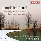 Raff: Symphony No. 5, 'Leonore' - Overtures - Abends von Swiss Romande Orchestra