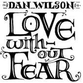 Love Without Fear by Dan Wilson