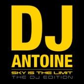 Sky is the Limit (The DJ Edition) de DJ Antoine