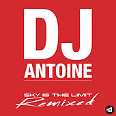 Sky Is The Limit (Remixed) by DJ Antoine