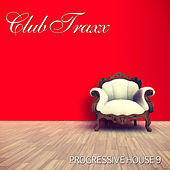Club Traxx - Progressive House 9 by Various Artists