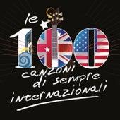 Le 100 Canzoni Di Sempre - Internazionali di Various Artists