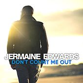 Don't Count Me Out by Jermaine Edwards