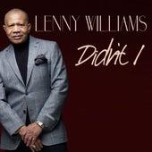 Didn't I - Single by Lenny Williams