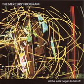 All The Suits Began To Fall Off von The Mercury Program
