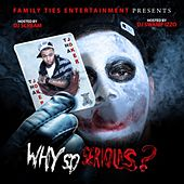 Why So Serious by Tha Joker