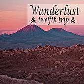 Wanderlust - Twelfth Trip by Various Artists