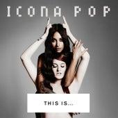 THIS IS... ICONA POP von Icona Pop