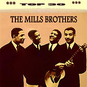 Top 30 by The Mills Brothers