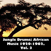 Jungle Drums: African Music 1920-1962, Vol. 3 de Various Artists