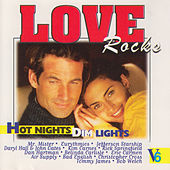 Love Rocks - Hot Nights Dim Lights, Vol. 6 de Various Artists