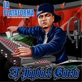 La Plataforma von DJ Payback Garcia