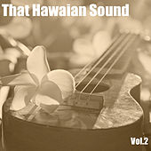 That Hawaiian Sound, Vol. 2 by Various Artists