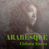 Schumann: Arabeske, Op. 18 – Debussy: Deux Arabesques – Medtner: 3 Arabesques, Op. 7 von Chiharu Aizawa
