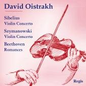 David Oistrakh Plays Sibelius and Szymanowski by David Oistrakh