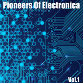 Pioneers of Electronica, Vol. 1 by Various Artists