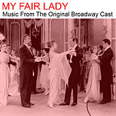 My Fair Lady (Music from the Original Broadway Cast) de Various Artists