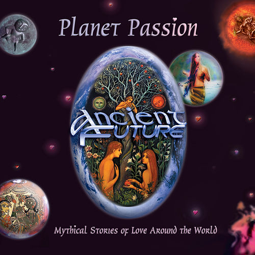 Planet Passion (30th Anniversary Remastered Edition) by Ancient Future