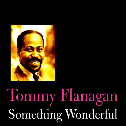 Something Wonderful by Tommy Flanagan