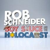Soy Sauce and the Holocaust von Rob Schneider