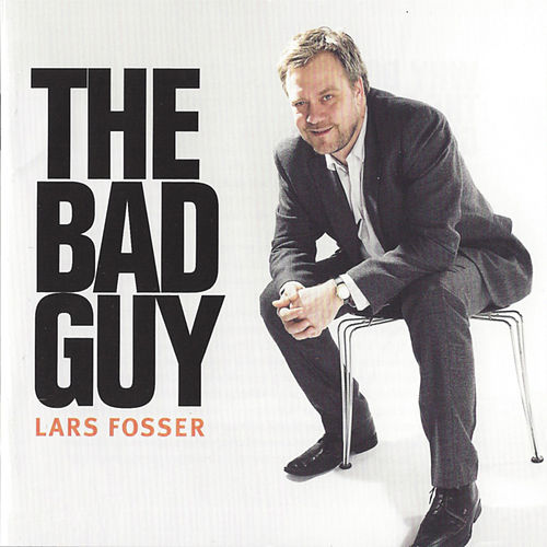 The Bad Guy by Lars Fosser