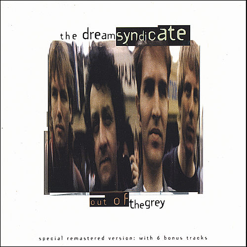 Out Of The Grey by The Dream Syndicate