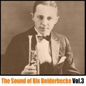 The Sound of Bix Beiderbecke, Vol. 3 de Bix Beiderbecke