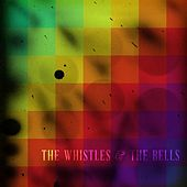 The Whistles & the Bells de The Whistles And The Bells