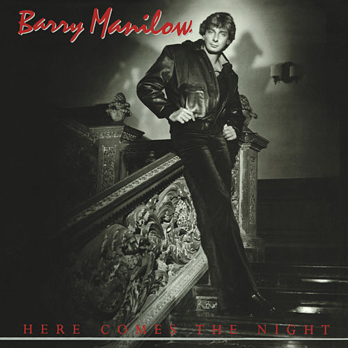 Here Comes the Night von Barry Manilow