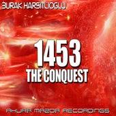 1453 (The Conquest) by Burak Harsitlioglu