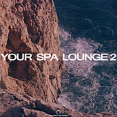 Your Spa Lounge 2 by Various Artists