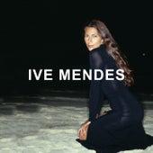 Ive Mendes: Deluxe Edition de Ive Mendes