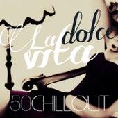 La dolce vita (50 Chillout) de Various Artists