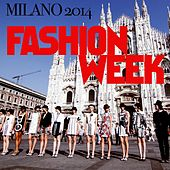 Fashion Week Milano 2014 by Various Artists