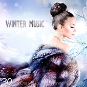 Winter Music (30 Best Chill and Lounge Warming Masterpieces) by Various Artists