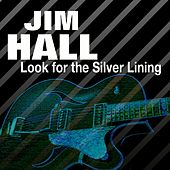 Look for the Silver Lining by Jim Hall