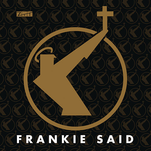 Frankie Said by Frankie Goes to Hollywood