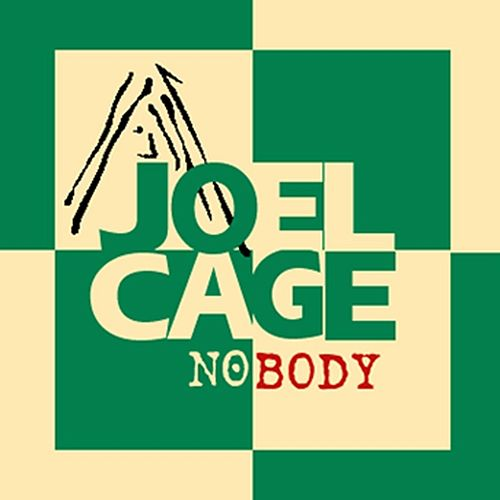 Nobody by Joel Cage